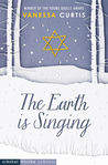 The Earth is Singing by Vanessa Curtis