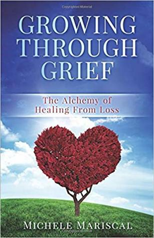 Growing Through Grief: The Alchemy of Healing From Loss