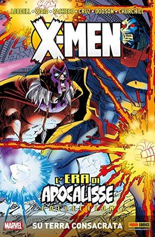 X-Men L'Era Di Apocalisse Vol. 6: Su Terra Consacrata