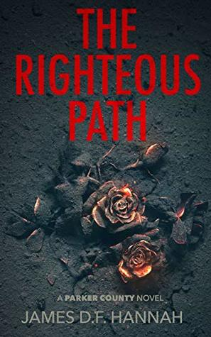 The Righteous Path: A Parker County Novel (The Parker County Novels, #1)