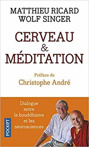 Cerveau et méditation : Dialogue entre le bouddhisme et les neurosciences