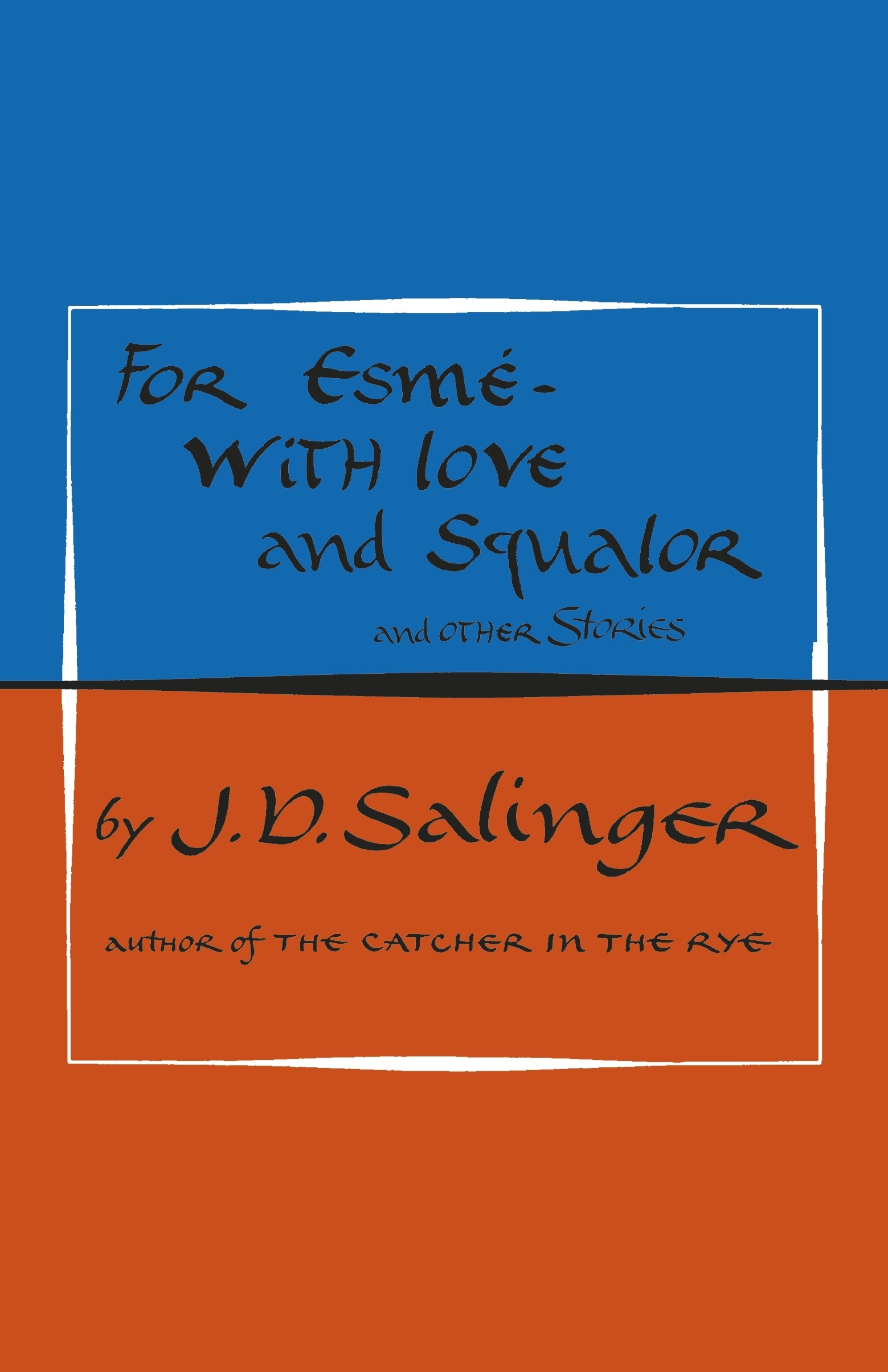 For Esmé - with Love and Squalor: And Other Stories