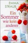 Ein Sommer wie kein anderer: Roman