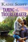 Taming the Troublemaker (Hills of Texas, #3)