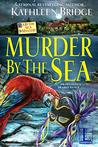 Murder by the Sea (A By the Sea Mystery #3)