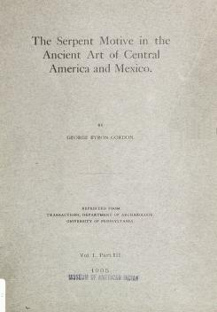 The Serpent Motive in the Ancient Art of Central America and Mexico