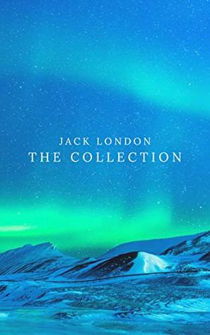 Jack London Collection (Call of the Wild, White Fang, The Scarlet Plague, The Iron Heel...)