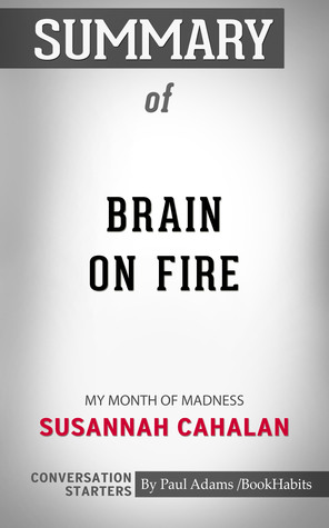 Summary of Brain on Fire: My Month of Madness by Susannah Cahalan | Conversation Starters