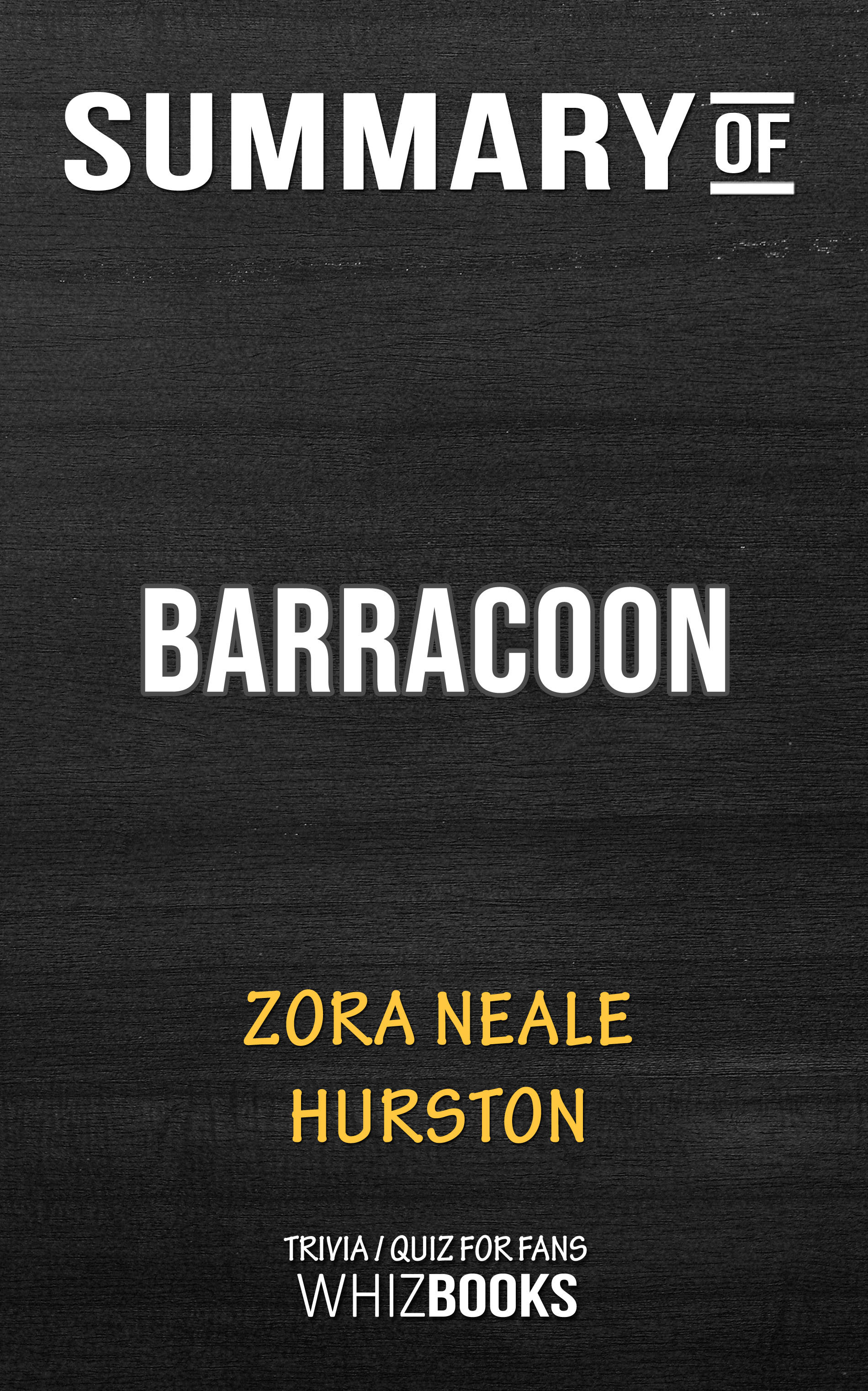 """Summary of Barracoon: The Story of the Last """"Black Cargo by Zora Neale Hurston"""