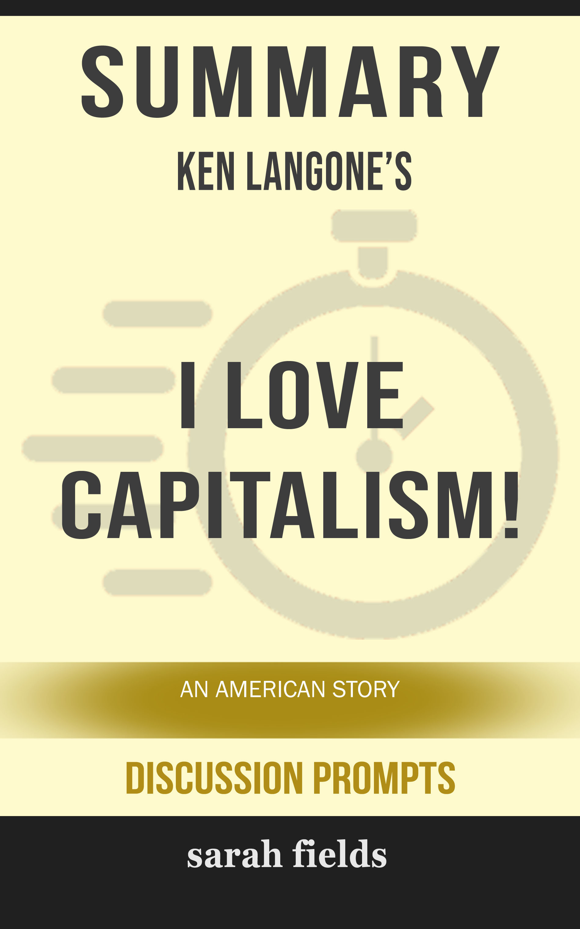 Summary of I Love Capitalism!: An American Story by Ken Langone