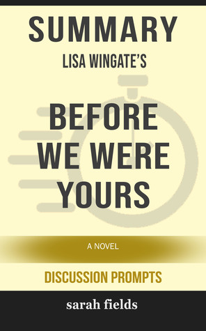Summary of Before We Were Yours: A Novel by Lisa Wingate