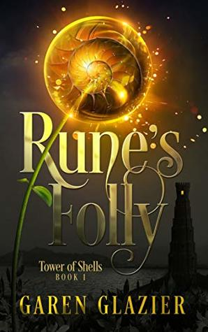 Rune's Folly (Tower of Shells #1)