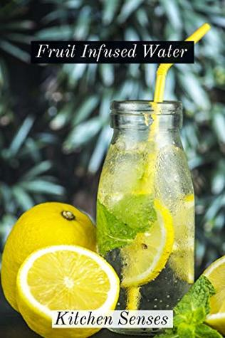 Supercharge Your Health: Fruit Infused Water: Drink Deep And Drink Healthy, These Detox Water Recipes For Weight Loss May Contain Detox Boosting Properties, Great Help With Fitness And Nutrition