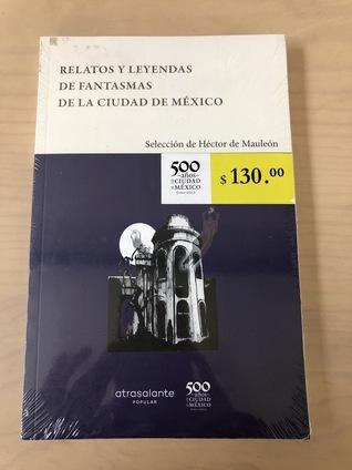 Relatos y leyendas de fantasmas de la Ciudad de México