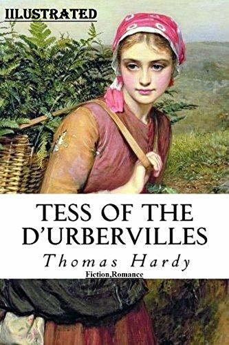 Tess of the d'Urbervilles Illustrated: Fiction,Romance