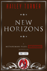 New Horizons (Metahuman Files: Classified #2)