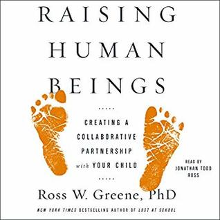 A Plan For Raising Brilliant Kids >> Raising Human Beings Creating A Collaborative Partnership With Your