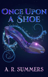 Once upon a Shoe by A.R. Summers