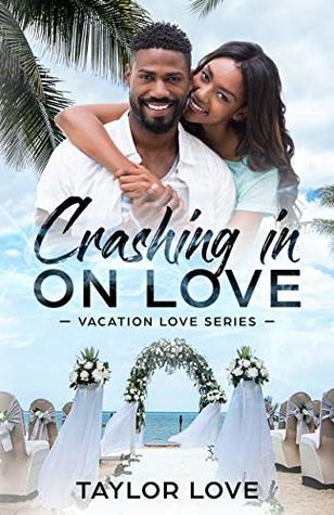 Crashing In On Love (Vacation Love Series Book 1)