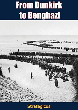 From Dunkirk to Benghazi