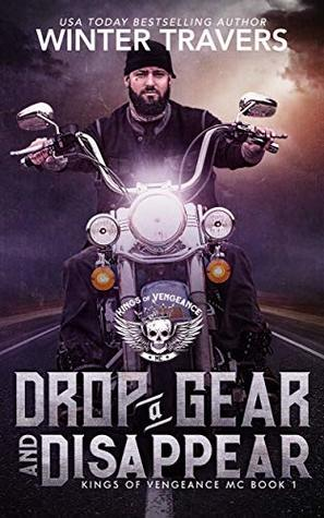 Drop a Gear and Disappear (Kings of Vengeance MC Book 1)