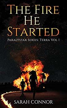 The Fire He Started (Paralystax Series: Terra Vol 1)