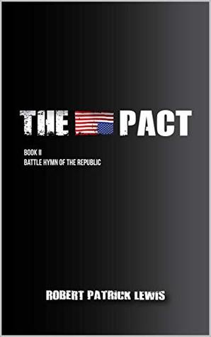 The Pact Book II: Battle Hymn of the Republic (The Pact Trilogy 2)