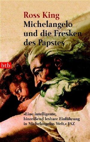 Michelangelo und die Fresken des Papstes by King, Ross; Müller, Michael