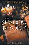 The Shadow Beyond (Shadow Saga)