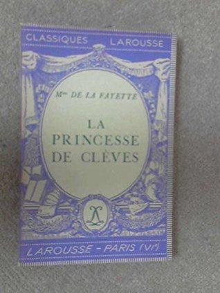 La princesse de Clèves et autres romans