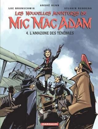 L'Amazone des Ténèbres (Les Nouvelles Aventures de Mic Mac Adam, tome 4)