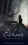 Echoes: Part One of Echoes & Silence (Dark Secrets, #5)