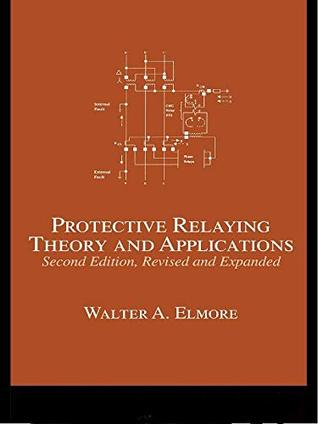 Protective Relaying: Theory and Applications (No Series)