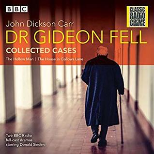 Dr. Gideon Fell: Collected Cases: Classic Radio Crime