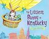 The Littlest Bunny in Kentucky: An Easter Adventure