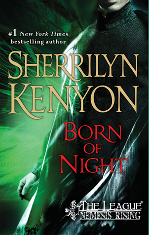 Born of Night (The League: Nemesis Rising #1)