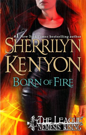 Born of Fire (The League: Nemesis Rising  #2)