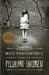 Miss Peregrine's Home for Peculiar Children (Miss Peregrine's Home for Peculiar Children, #1)