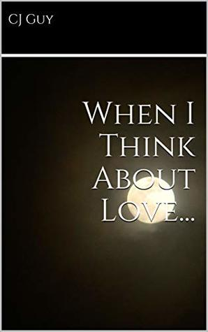 When I Think About Love...: I think about you.