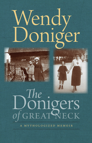 The Donigers of Great Neck: A Mythologized Memoir
