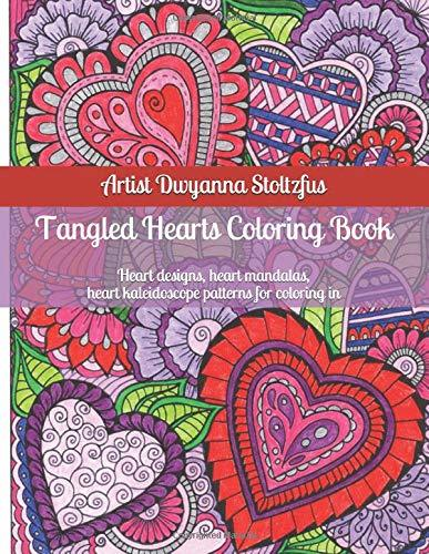 Tangled Hearts Coloring Book: 45 Heart designs, heart mandalas, heart kaleidoscope patterns for coloring in