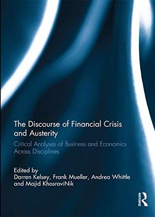 The Discourse of Financial Crisis and Austerity: Critical analyses of business and economics across disciplines