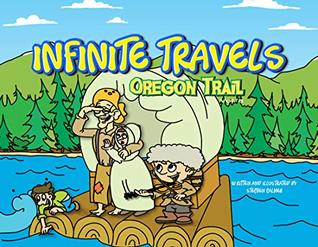 Infinite Travels: Oregon Trail: The Time Traveling Children's History Activity Book with Games and Puzzles in Every Issue!