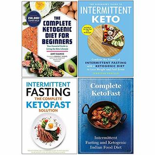 Complete ketogenic diet for beginners, the beginners guide to intermittent keto, intermittent fasting the complete ketofast solution, complete ketofast 4 books collection set