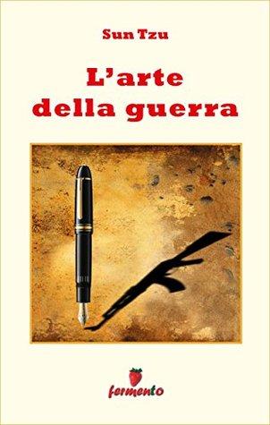 L'arte della guerra - in italiano (Emozioni senza tempo Vol. 177)