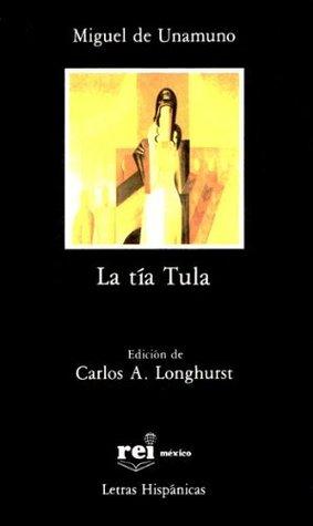La tía Tula, edición de Carlos A. Longhurst