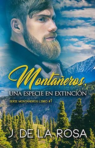 Montañeros, una especie en extinción (Montañeros, #1)