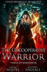 The Uncooperative Warrior (Unstoppable Liv Beaufont, #2)