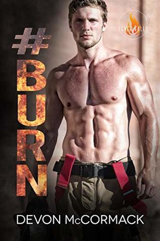 #Burn (Fever Falls #2)
