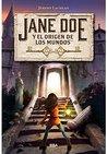 Jane Doe Y El Origen de Los Mundos